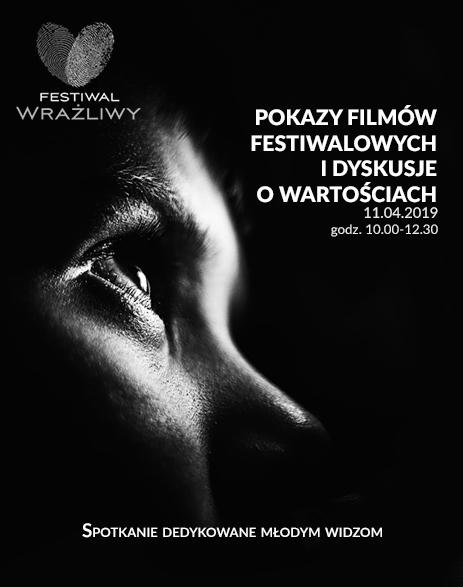 POKAZY FILMÓW FESTIWALOWYCH DLA MŁODZIEŻY I DYSKUSJE O WARTOŚCIACH (FESTIWAL WRAŻLIWY)