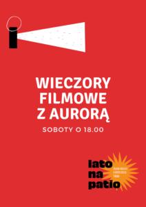 Lato na Patio. WIECZORY FILMOWE z Aurorą
