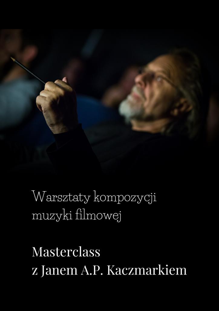 Masterclass z Janem A.P. Kaczmarkiem. Muzyka filmowa