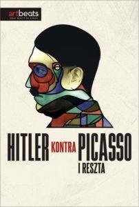 Sztuka w Centrum: Art Beats. Hitler kontra Picasso i reszta.